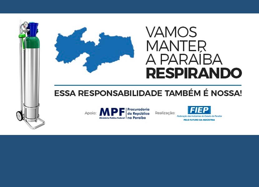 """FIEP E MPF LANÇAM CAMPANHA """"VAMOS MANTER A PARAÍBA RESPIRANDO. ESSA RESPONSABILIDADE TAMBÉM É NOSSA!"""""""